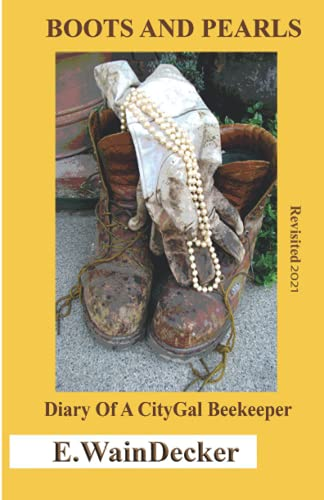 9781479345342: Boots And Pearls -Diary Of A CityGal Beekeeper - Revisited 2015