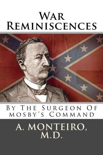 9781479346530: War Reminiscences: By The Surgeon Of mosby's Command