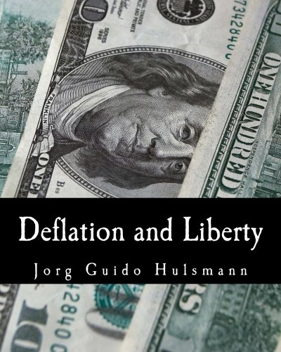 Deflation and Liberty (Large Print Edition): Jorg Guido Hulsmann