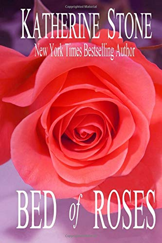 Bed of Roses: Stone, Katherine