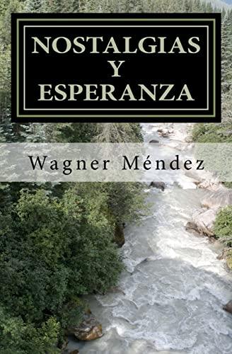 9781479349289: Nostalgias y Esperanza: Una conjugación de fe y sentimientos expresados en versos (Spanish Edition)