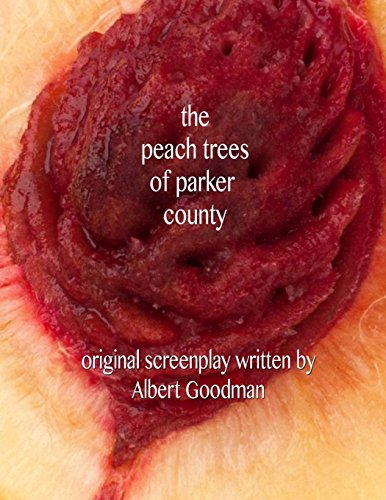 9781479350131: The Peach Trees of Parker County: Original Screenplay