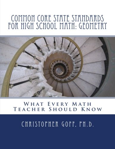 9781479350537: Common Core State Standards for High School Math: Geometry: What Every Math Teacher Should Know