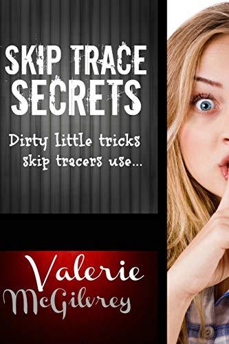 9781479350971: Skip Trace Secrets: Dirty little tricks skip tracers use...