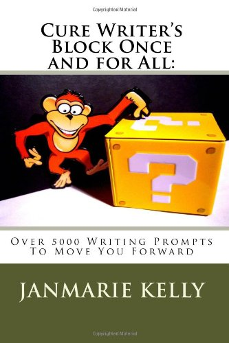 9781479351879: Cure Writer's Block Once And For All:: Over 5000 Writing Prompts To Move You Forward