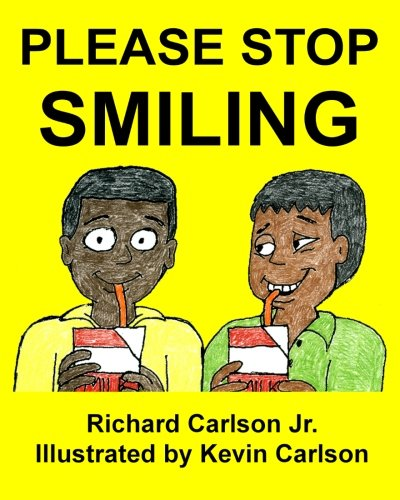 9781479352111: Please Stop Smiling - Story about Schizophrenia and Mental Illness for Children