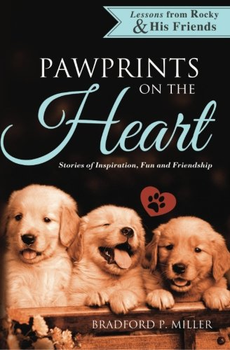 Lessons from Rocky & His Friends: Pawprints: Miller, Bradford P.