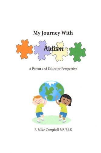 9781479352470: My Journey with Autism: A Parent and Educator Perspective (Volume 1)