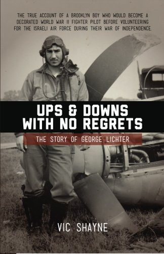 Ups and Downs With No Regrets: The Story of George Lichter: Vic Shayne