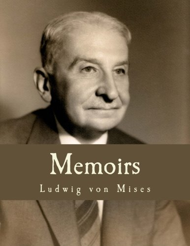 Memoirs (Large Print Edition): Ludwig von Mises,