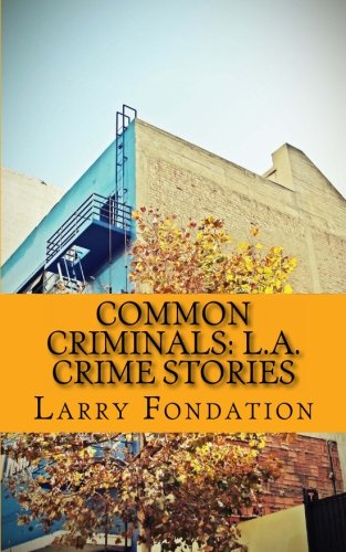 9781479354283: Common Criminals: L.A. Crime Stories (Cambridge Studies in Medieval Life and Thought: Fourth Serie)