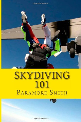 9781479354450: Skydiving 101: All The Skydiving Information You Need About Skydiving