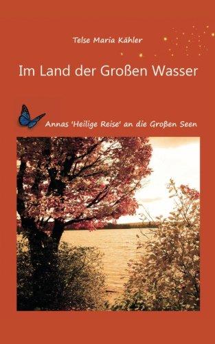 9781479355334: Im Land der Großen Wasser: Annas 'Heilige Reise' an die Großen Seen