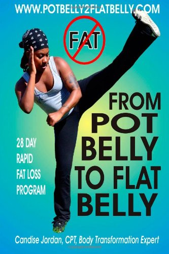 9781479356454: From Pot Belly To Flat Belly: A 28 Day Rapid Fat Loss Program
