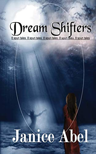 9781479356737: Dream Shifters: Eight Spun Tales