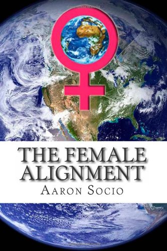 9781479357529: The Female Alignment