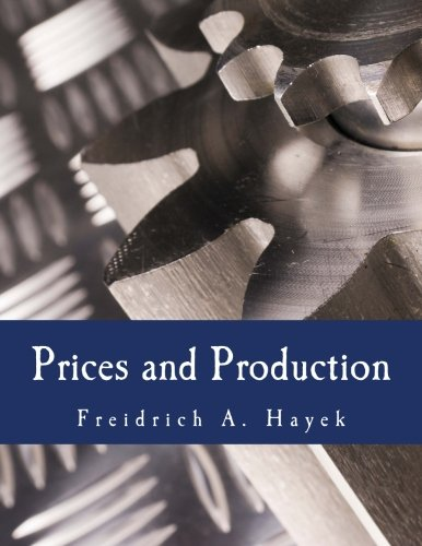 9781479357741: Prices and Production (Large Print Edition): And Other Works on Money, the Business cycle, and the Gold Standard
