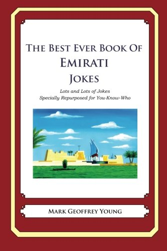 9781479357833: The Best Ever Book of Emirati Jokes: Lots and Lots of Jokes Specially Repurposed for You-Know-Who