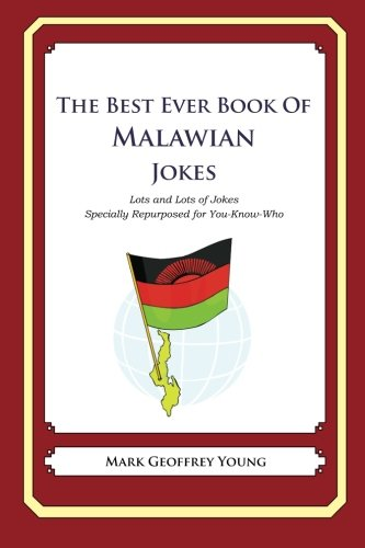 9781479358625: The Best Ever Book of Malawian Jokes: Lots and Lots of Jokes Specially Repurposed for You-Know-Who