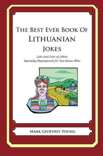 The Best Ever Book of Lithuanian Jokes: Lots and Lots of Jokes Specially Repurposed for ...