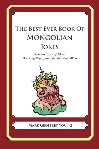 9781479358861: The Best Ever Book of Mongolian Jokes: Lots and Lots of Jokes Specially Repurposed for You-Know-Who