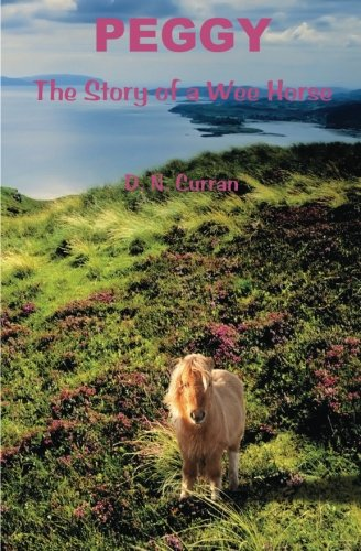 Peggy: The Story of a Wee Horse: D. N. Curran