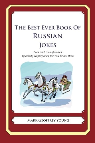 9781479359424: The Best Ever Book of Russian Jokes: Lots and Lots of Jokes Specially Repurposed for You-Know-Who