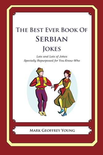 9781479359530: The Best Ever Book of Serbian Jokes: Lots and Lots of Jokes Specially Repurposed for You-Know-Who