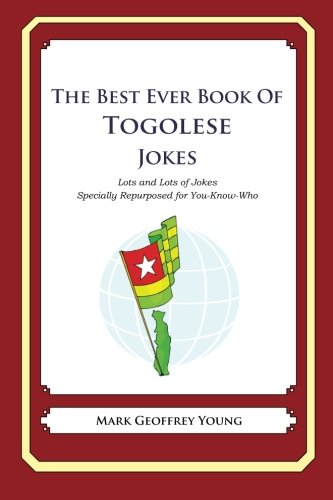 9781479359776: The Best Ever Book of Togolese Jokes: Lots and Lots of Jokes Specially Repurposed for You-Know-Who