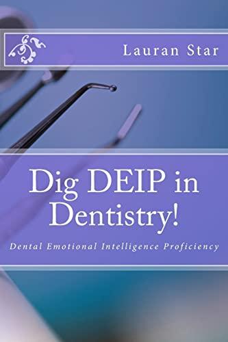 9781479360215: Dig DEIP in Dentistry!: Dental Emotional Intelligence
