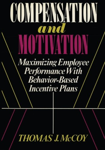 9781479360338: Compensation and Motivation: Maximizing Employee Performance With Behavior-Based Incentive Plans