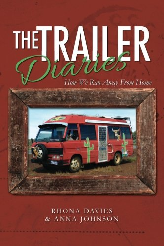 9781479360383: The Trailer Diaries: How We Ran Away From Home