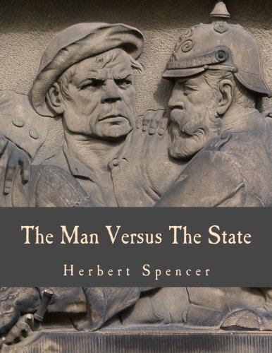 9781479360772: The Man Versus The State (Large Print Edition)