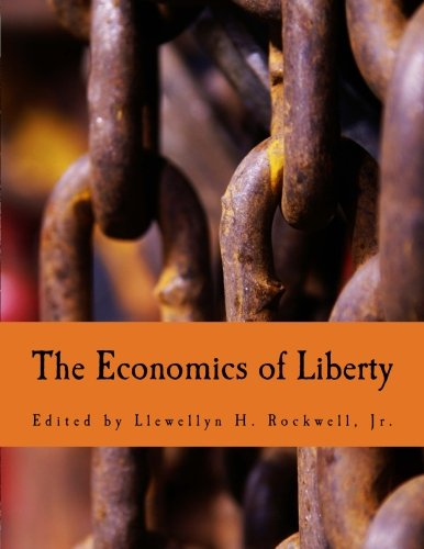 9781479361359: The Economics of Liberty (Large Print Edition)