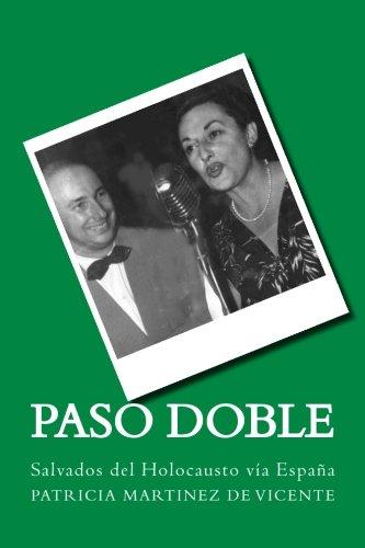 9781479363551: Paso doble: Salvados del Holocausto vía España: Volume 1