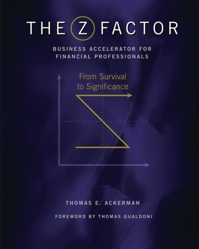 The ZFactor Business Accelerator: For Financial Professionals: Thomas E. Ackerman