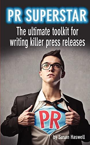 9781479364114: PR Superstar: The ultimate toolkit for writing killer press releases (Volume 1)