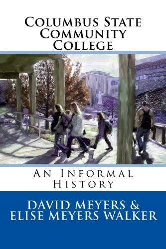 Columbus State Community College: An Informal History (9781479364244) by David Meyers; Elise Meyers Walker