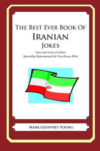 9781479364329: The Best Ever Book of Iranian Jokes: Lots and Lots of Jokes Specially Repurposed for You-Know-Who