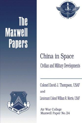 China in Space: Civilian and Military Developments: USAF, Colonel David