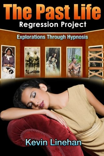 9781479364695: The Past Life Regression Project: Explorations Through Hypnosis
