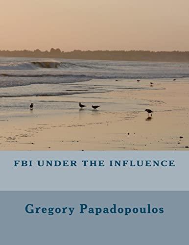 9781479364961: FBI under the influence