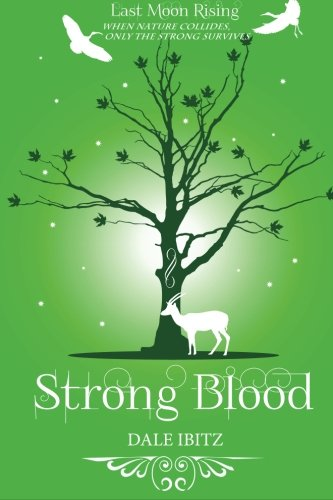 Strong Blood: Last Moon Rising Series (Volume: Ibitz, Dale