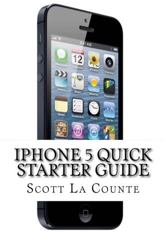 9781479367597: iPhone 5 Quick Starter Guide: Or iPhone 4 / 4S with iOS 6