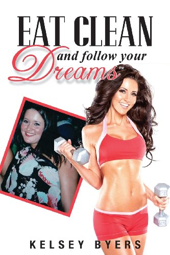 9781479373536: Eat Clean and Follow Your Dreams
