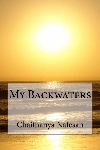 My Backwaters: Mr. Chaithanya Natesan