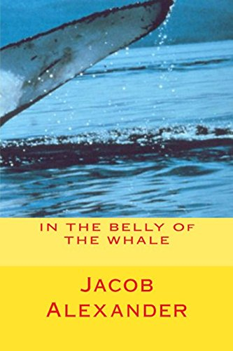 IN THE BELLY Of THE WHALE: Alexander, Jacob