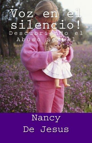 9781479376322: Voz en el silencio!: Descubriendo el abuso sexual (Spanish Edition)