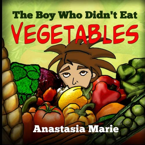 9781479376438: The Boy Who Didn't Eat Vegetables