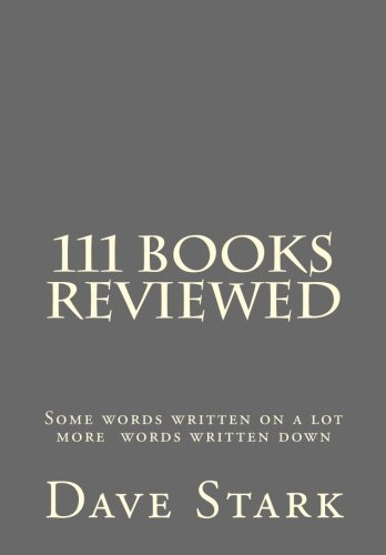 9781479377053: 111 Books Reviewed: Some words written on a lot more words written down